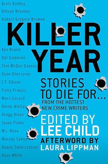 Killer Year - Stories to Die For...From the Hottest New Crime Writers ebook by