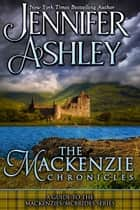 The Mackenzie Chronicles ebook by Jennifer Ashley