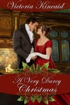 A Very Darcy Christmas ebook by Victoria Kincaid