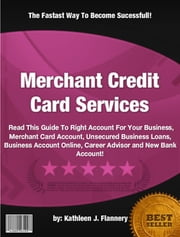 Merchant Credit Card Services ebook by Kathleen J. Flannery