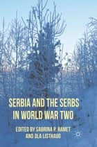 Serbia and the Serbs in World War Two ebook by Sabrina P. Ramet, O. Listhaug