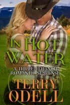 In Hot Water - A Triple-D Ranch Romantic Suspense ebook by