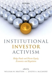 Institutional Investor Activism - Hedge Funds and Private Equity, Economics and Regulation ebook by William Bratton,Joseph A. McCahery