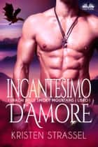 Incantesimo D'Amore - I Draghi Delle Smoky Mountains - Libro 1 eBook by