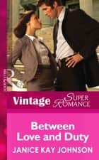 Between Love and Duty (Mills & Boon Vintage Superromance) (A Brother's Word, Book 1) ebook by Janice Kay Johnson