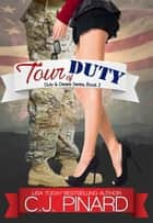 Tour of Duty - Duty & Desire, #2 ebook by C.J. Pinard