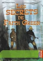 Les secrets de Faith Green eBook by Jean-François Chabas, Christophe Blain
