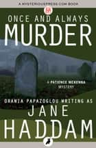 Once and Always Murder eBook by Jane Haddam