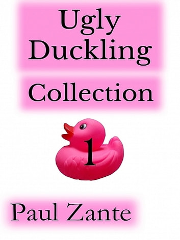 Ugly Duckling Collection 1 ebook by Paul Zante