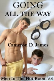Going All The Way ebook by Cameron D. James