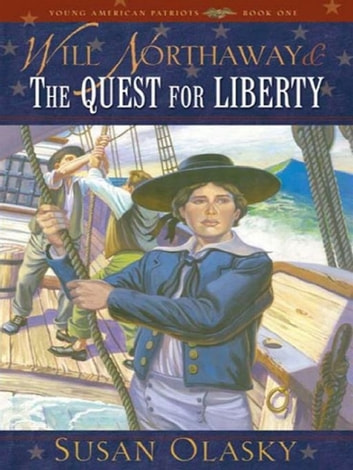 Will Northaway And The Quest For Liberty ebook by Olasky,Susan
