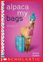 Alpaca My Bags ebook by Jenny Goebel