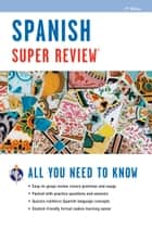 Spanish Super Review, 2nd Ed. ebook by The Editors of REA