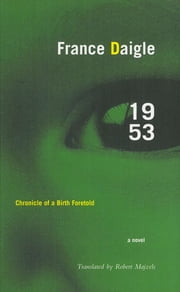 1953: Chronicle of a Birth Foretold ebook by France Daigle