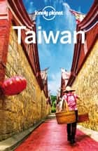 Lonely Planet Taiwan ebook by Lonely Planet