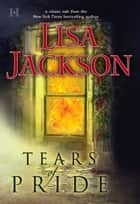 Tears of Pride ebook by Lisa Jackson