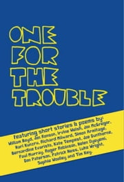 One For The Trouble: Book Slam Volume One ebook by Book Slam