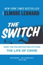 The Switch - A Novel ebook by Elmore Leonard