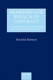 Remedies for Breach of Contract - A Comparative Analysis of the Protection of Performance eBook by Solène Rowan