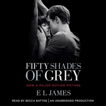 Fifty Shades of Grey - Book One of the Fifty Shades Trilogy luisterboek by E L James