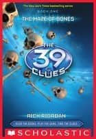 The 39 Clues Book 1: The Maze of Bones ebook by Rick Riordan