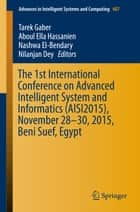 The 1st International Conference on Advanced Intelligent System and Informatics (AISI2015), November 28-30, 2015, Beni Suef, Egypt ebook by Tarek Gaber, Aboul Ella Hassanien, Nashwa El-Bendary,...
