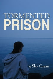 Tormented Prison ebook by Sky Gram