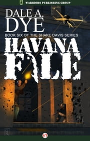 Havana File ebook by Dale  A. Dye