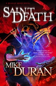 Saint Death - A Reagan Moon Novel, #2 ebook by Mike Duran