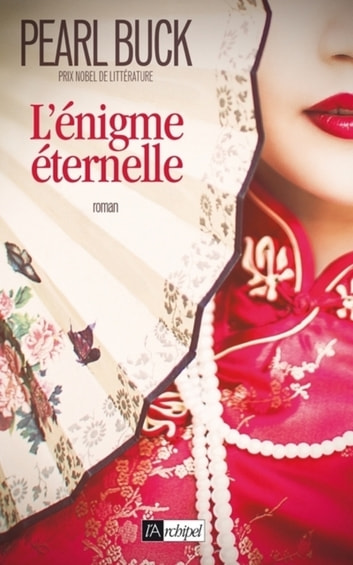 L'énigme éternelle ebook by Pearl Buck,Rdgar Walsh
