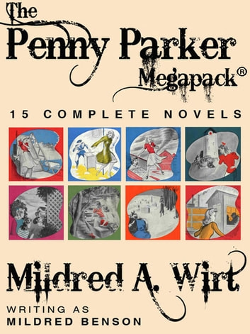 The Penny Parker Megapack - 15 Complete Novels ebook by Mildred Benson,Mildred A. Wirt