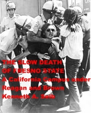 Slow Death of Fresno State ebook by Kenneth Seib