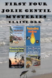 First Four Jolie Gentil Mysteries ebook by Elaine Orr