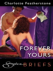 Forever Yours ebook by Charlotte Featherstone