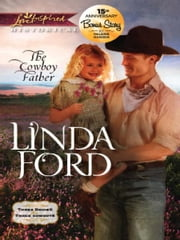 The Cowboy Father: The Cowboy Father\Fireworks ebook by Linda Ford, Valerie Hansen