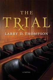 The Trial ebook by Larry D. Thompson