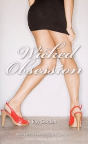 Wicked Obsession ebook by Ray Gordon