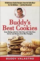 Buddy's Best Cookies (from Baking with the Cake Boss and Cake Boss) - 10 Delicious Cookie Recipes from the Cake Boss for the Holidays--and Any Occasion! ebook by Buddy Valastro