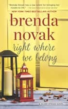 Right Where We Belong (Silver Springs, Book 4) ebook by Brenda Novak