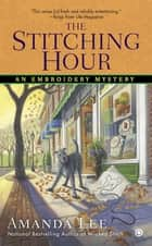 The Stitching Hour ebook by Amanda Lee