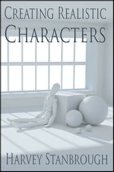 Creating Realistic Characters ebook by Harvey Stanbrough