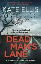 Dead Man's Lane - Book 23 in the DI Wesley Peterson crime series ebook by Kate Ellis
