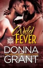 Wild Fever ebook by Donna Grant