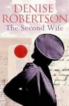 The Second Wife ebook by Denise Robertson