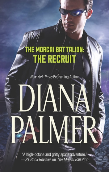The Morcai Battalion - The Recruit 電子書 by Diana Palmer