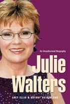 Julie Walters - Seriously Funny - An Unauthorised Biography ebook by