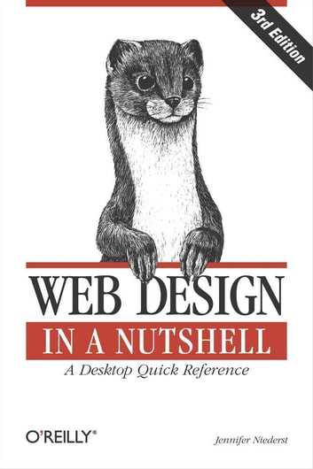Web Design in a Nutshell - A Desktop Quick Reference ebook by Jennifer Niederst Robbins