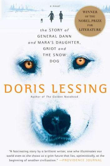 Story of General Dann and Mara's Daughter, Griot and the Snow Dog - A Novel ebook by Doris Lessing