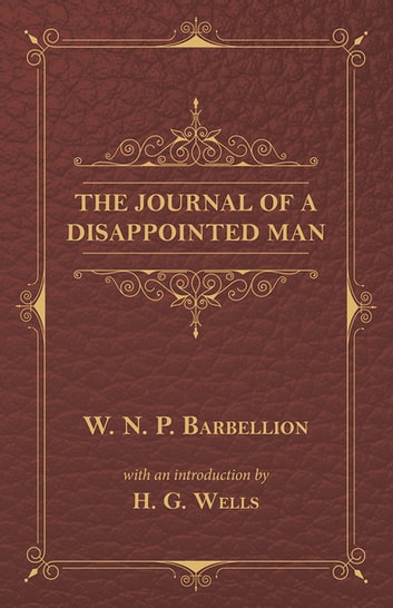 The Journal of a Disappointed Man ebook by W. N. P. Barbellion,H. G. Wells