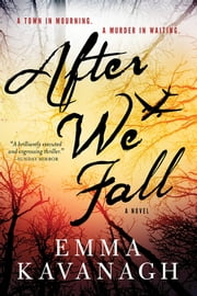 After We Fall - A dark, gripping psychological thriller ebook by Emma Kavanagh